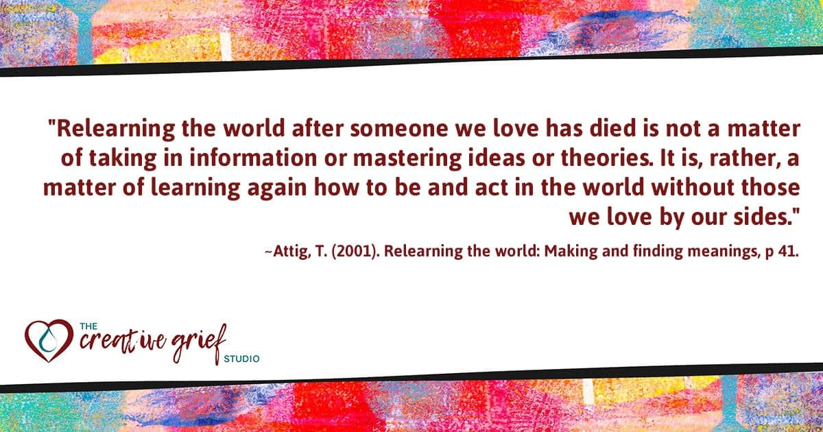 T Attig quote on Relearning