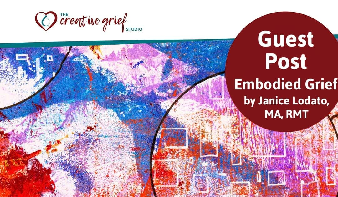 Guest Post: Embodied Grief by Janice Lodato